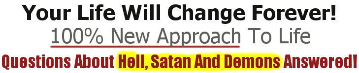 questions about hell. satan, demons answered